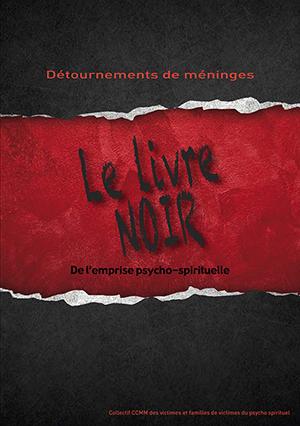 Détournement de méninges : Le livre noir de l'emprise psycho-spirituelle - Centre contre les Manipulations Mentales