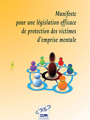 Manifeste pour une législation efficace de protection des victimes d'emprise mentale - Centre contre les Manipulations Mentales